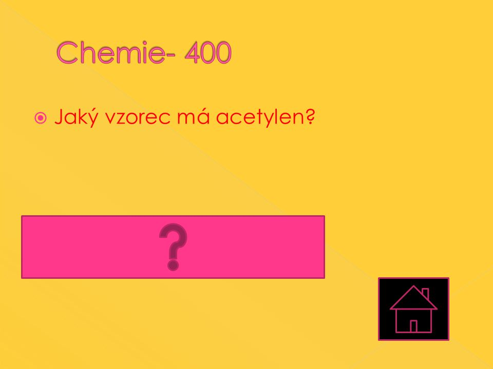 Chemie- 400 Jaký vzorec má acetylen Acetylen, neboli methyn