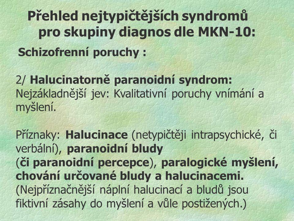 Přehled nejtypičtějších syndromů pro skupiny diagnos dle MKN-10: