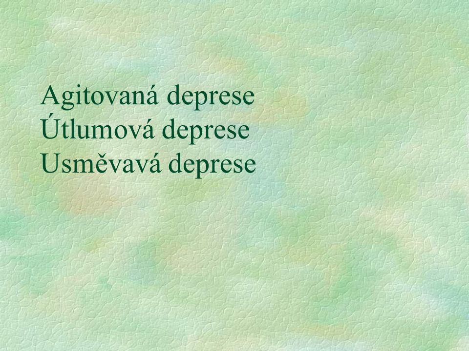 Agitovaná deprese Útlumová deprese Usměvavá deprese