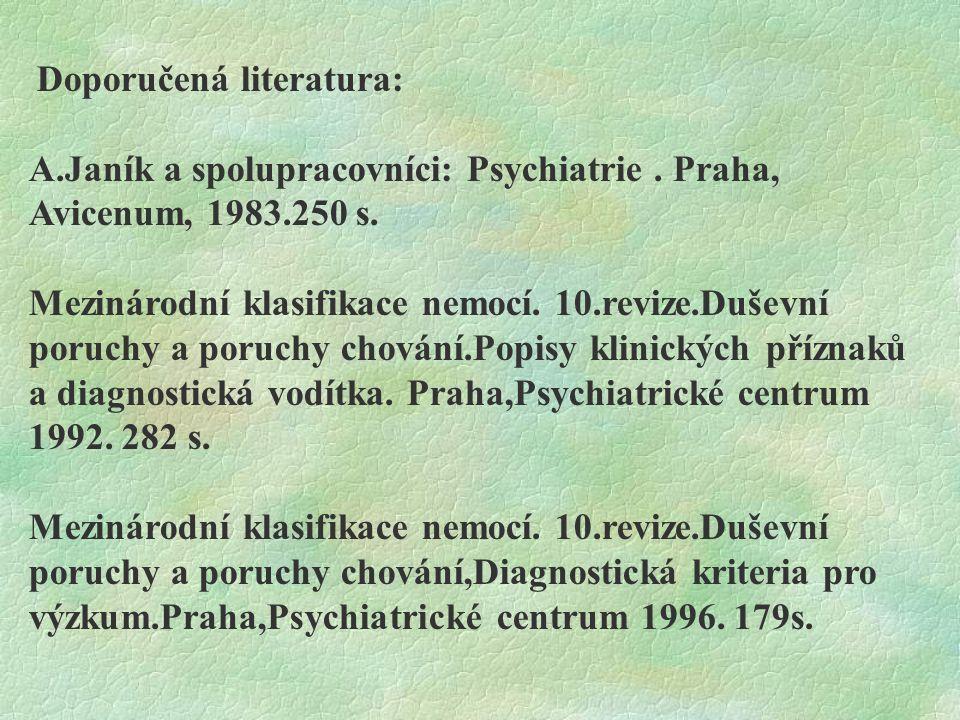 A.Janík a spolupracovníci: Psychiatrie . Praha, Avicenum, 1983.250 s.