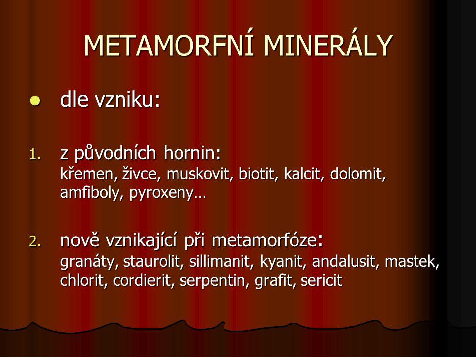 METAMORFNÍ MINERÁLY dle vzniku: