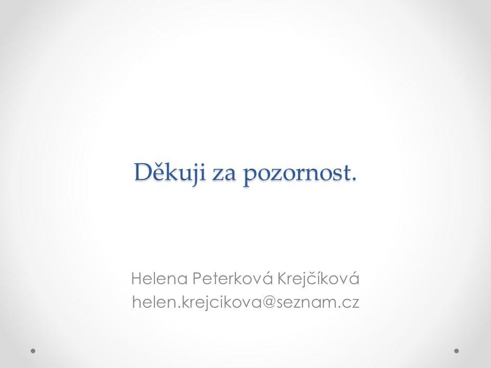 Helena Peterková Krejčíková helen.krejcikova@seznam.cz