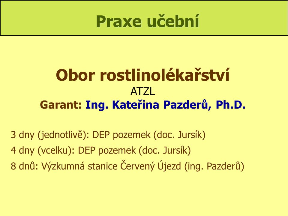 Garant: Ing. Kateřina Pazderů, Ph.D.