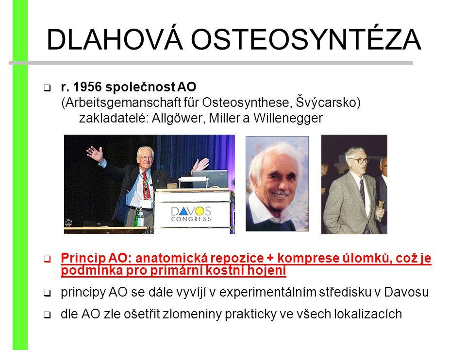 DLAHOVÁ OSTEOSYNTÉZA r. 1956 společnost AO