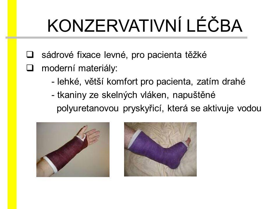 KONZERVATIVNÍ LÉČBA sádrové fixace levné, pro pacienta těžké