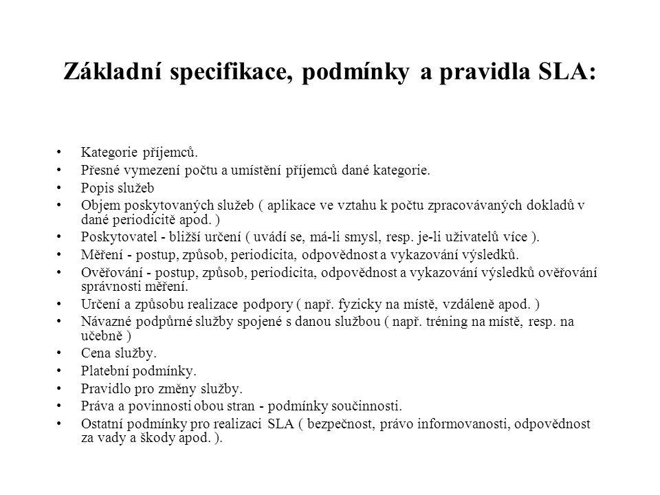 Základní specifikace, podmínky a pravidla SLA: