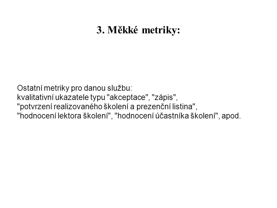 3. Měkké metriky: Ostatní metriky pro danou službu: