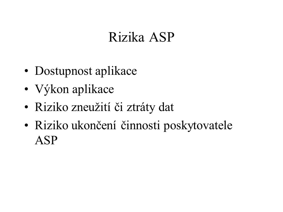 Rizika ASP Dostupnost aplikace Výkon aplikace