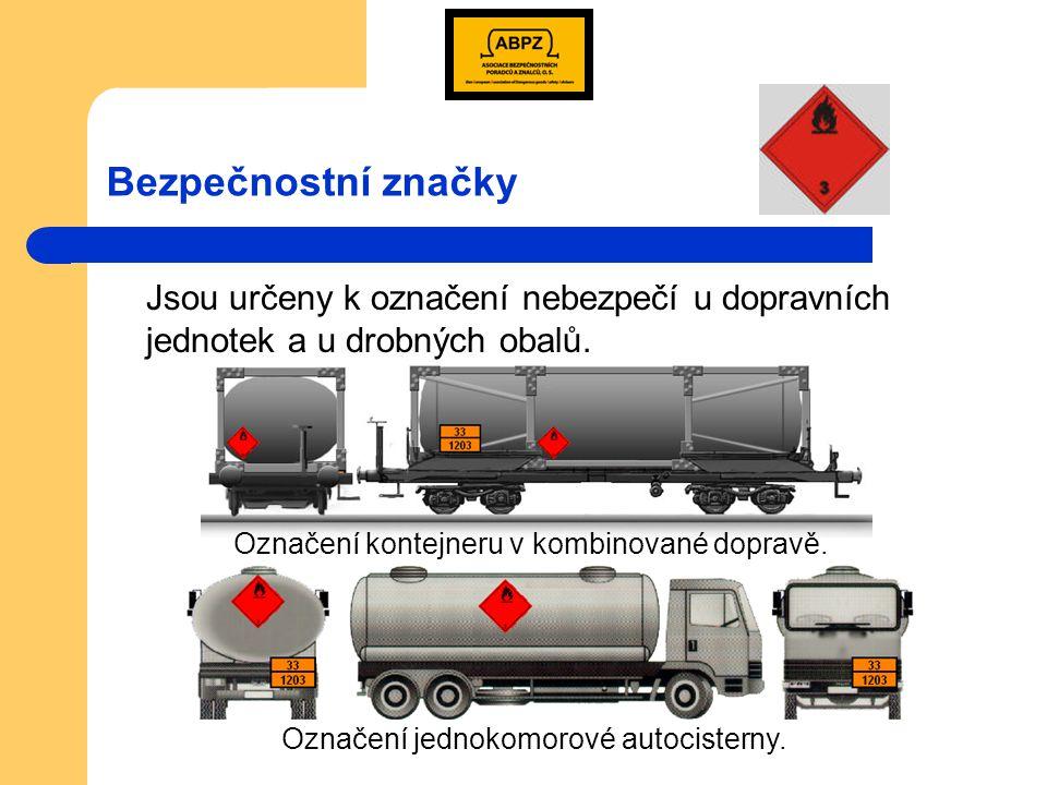Bezpečnostní značky Jsou určeny k označení nebezpečí u dopravních jednotek a u drobných obalů. Označení kontejneru v kombinované dopravě.