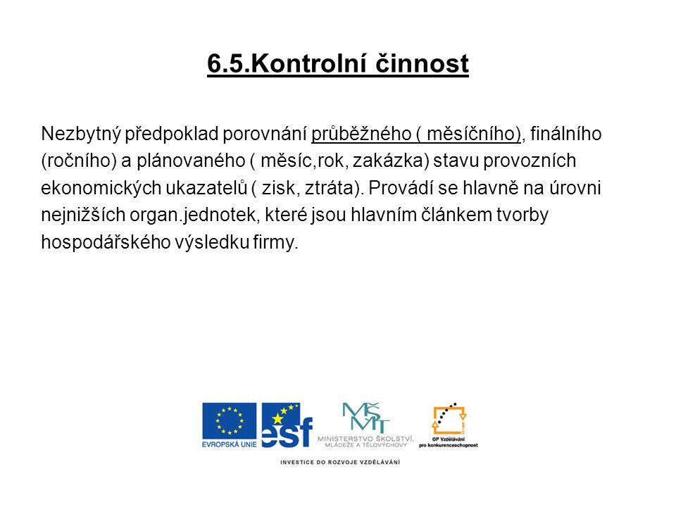 6.5.Kontrolní činnost Nezbytný předpoklad porovnání průběžného ( měsíčního), finálního.