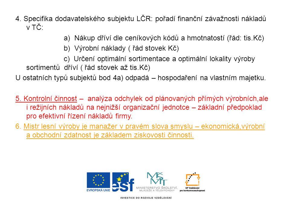 4. Specifika dodavatelského subjektu LČR: pořadí finanční závažnosti nákladů v TČ: