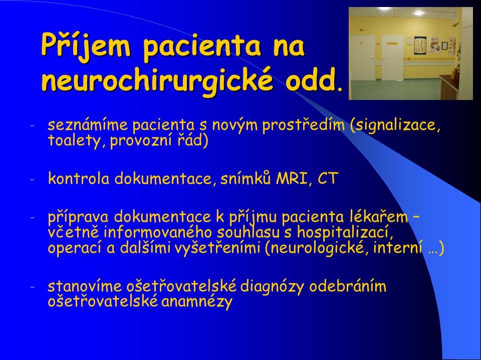 Příjem pacienta na neurochirurgické odd.