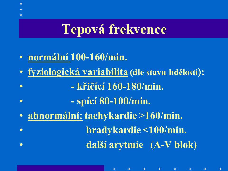 Tepová frekvence normální 100-160/min.