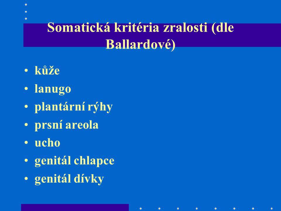 Somatická kritéria zralosti (dle Ballardové)