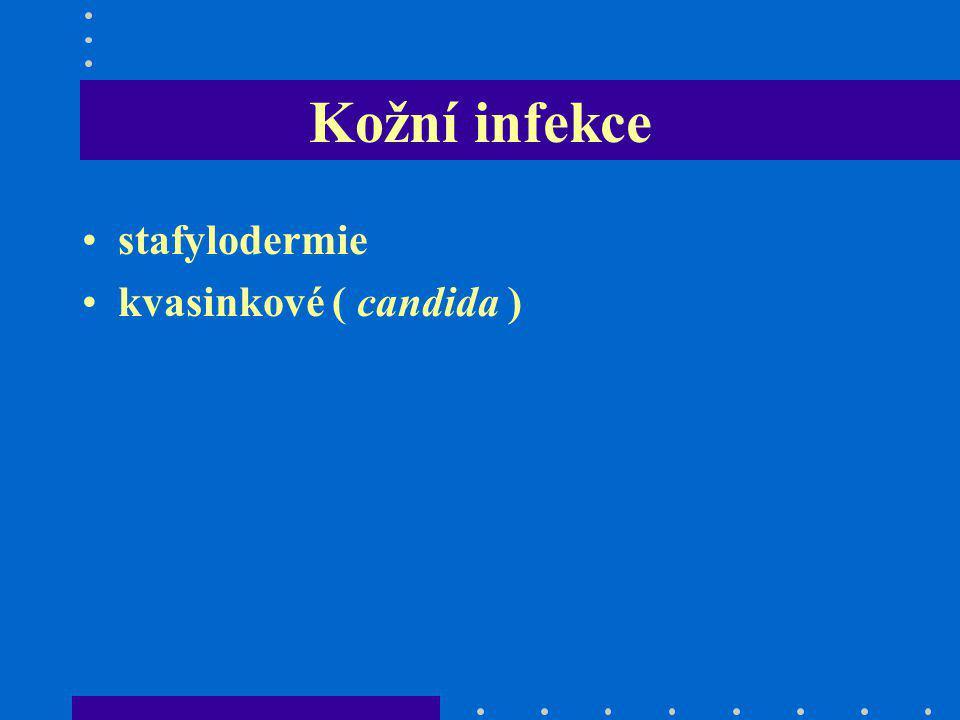 Kožní infekce stafylodermie kvasinkové ( candida )