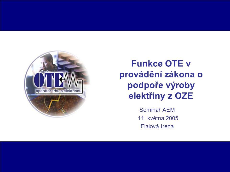 Funkce OTE v provádění zákona o podpoře výroby elektřiny z OZE