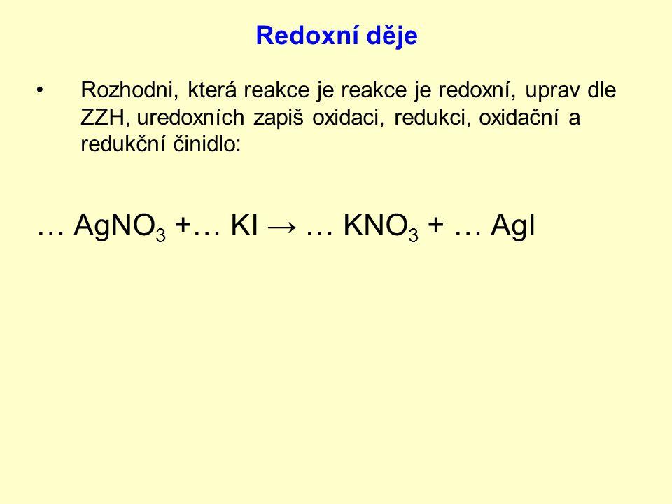 … AgNO3 +… KI → … KNO3 + … AgI Redoxní děje