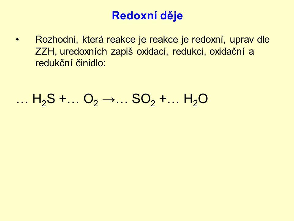 … H2S +… O2 →… SO2 +… H2O Redoxní děje