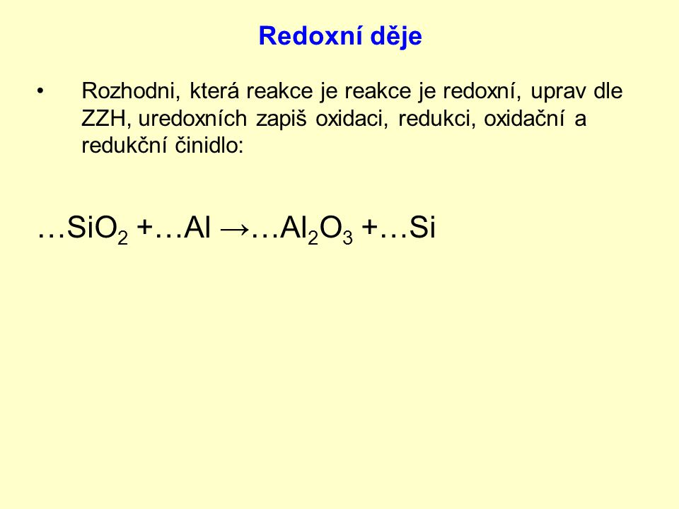 …SiO2 +…Al →…Al2O3 +…Si Redoxní děje