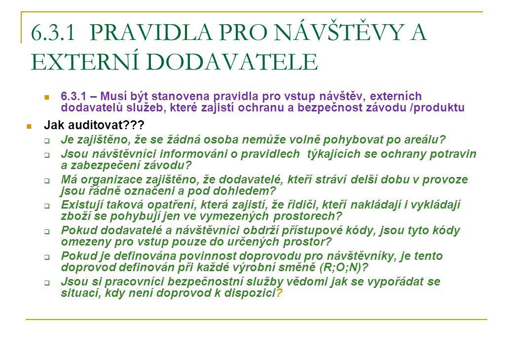 6.3.1 Pravidla pro návštěvy a externí DODAVATELE