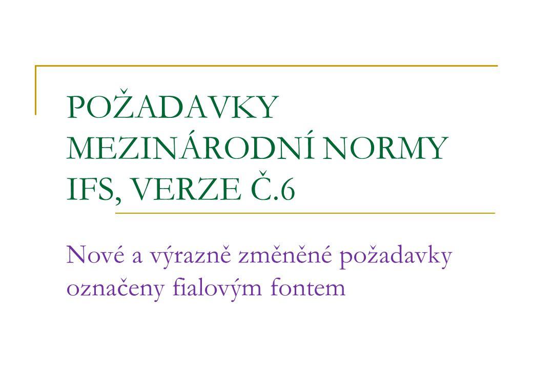 POŽADAVKY MEZINÁRODNÍ NORMY IFS, VERZE Č.6