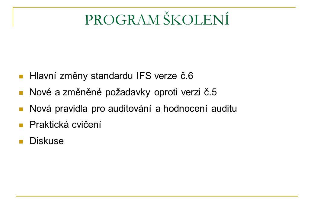 PROGRAM ŠKOLENÍ Hlavní změny standardu IFS verze č.6