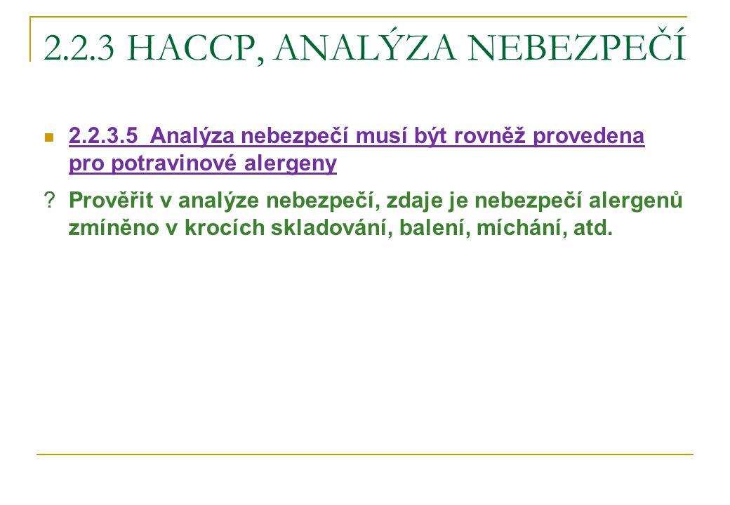 2.2.3 HACCP, ANALÝZA NEBEZPEČÍ