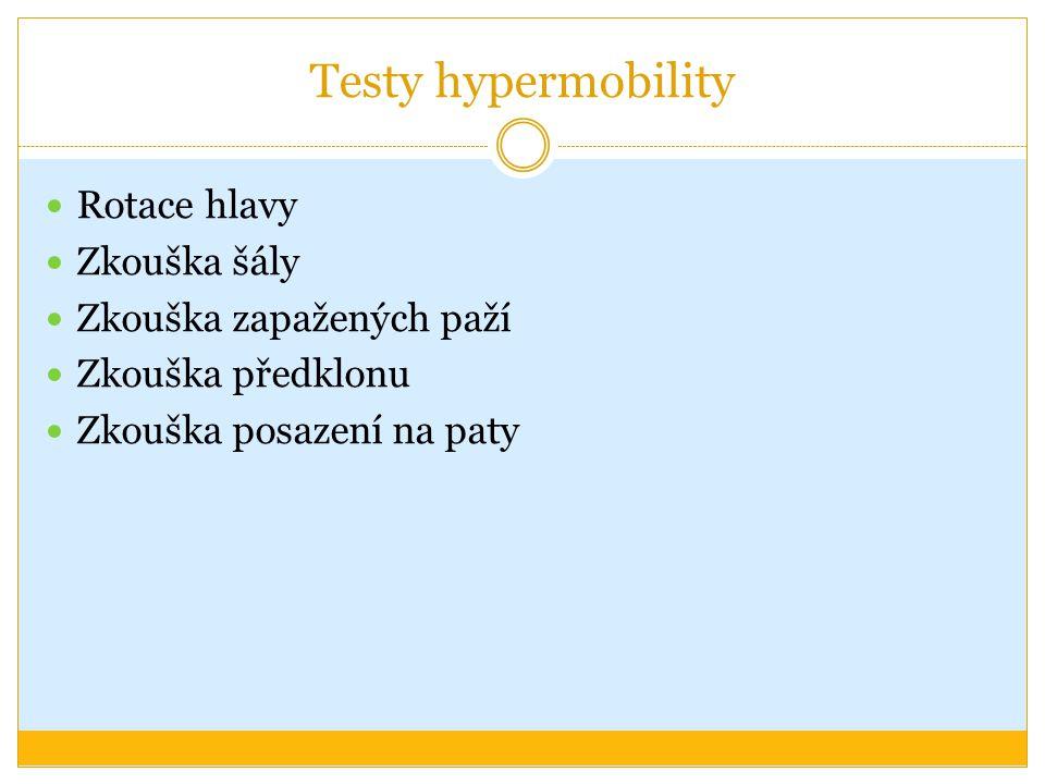 Testy hypermobility Rotace hlavy Zkouška šály Zkouška zapažených paží