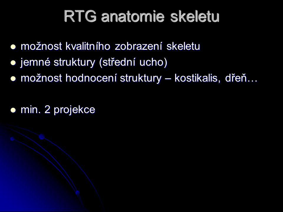 RTG anatomie skeletu možnost kvalitního zobrazení skeletu