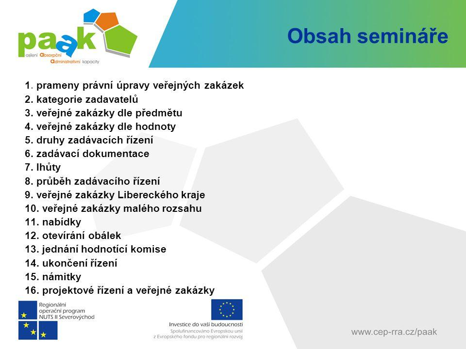 Obsah semináře 1. prameny právní úpravy veřejných zakázek