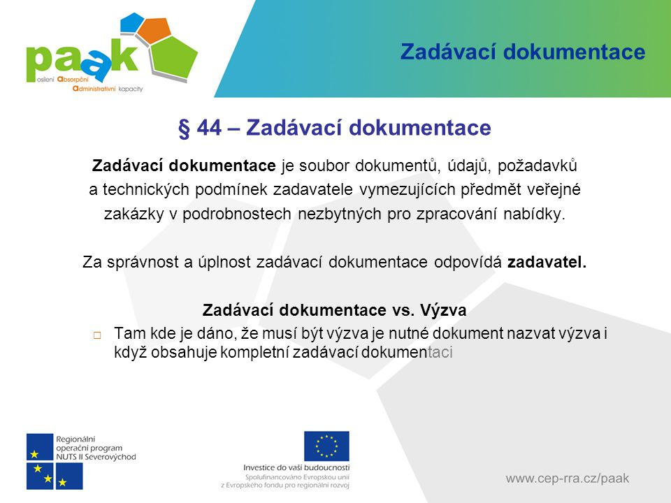 § 44 – Zadávací dokumentace Zadávací dokumentace vs. Výzva