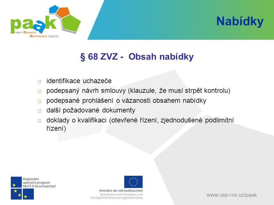 Nabídky § 68 ZVZ - Obsah nabídky identifikace uchazeče