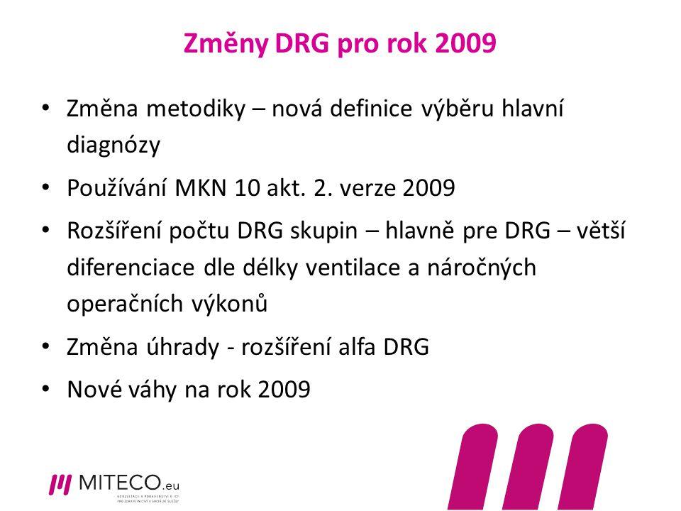 Změny DRG pro rok 2009 Změna metodiky – nová definice výběru hlavní diagnózy. Používání MKN 10 akt. 2. verze 2009.