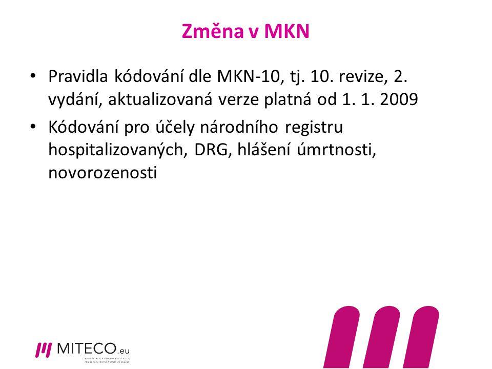 Změna v MKN Pravidla kódování dle MKN-10, tj. 10. revize, 2. vydání, aktualizovaná verze platná od 1. 1. 2009.
