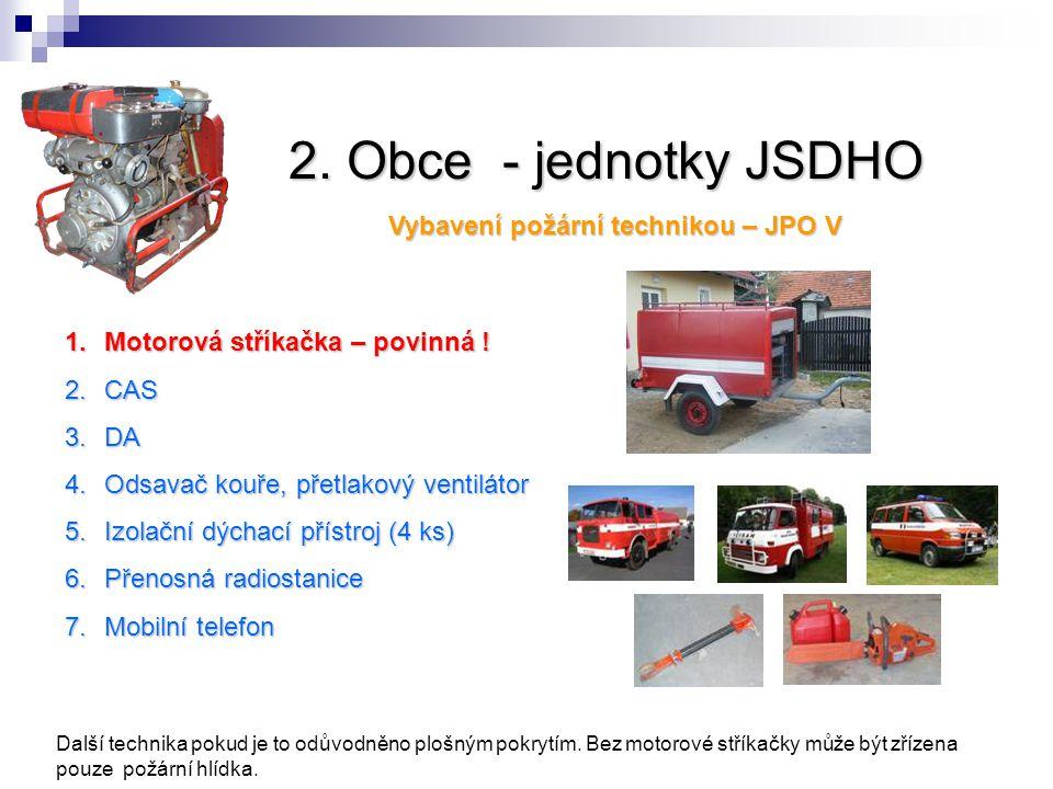 2. Obce - jednotky JSDHO Vybavení požární technikou – JPO V