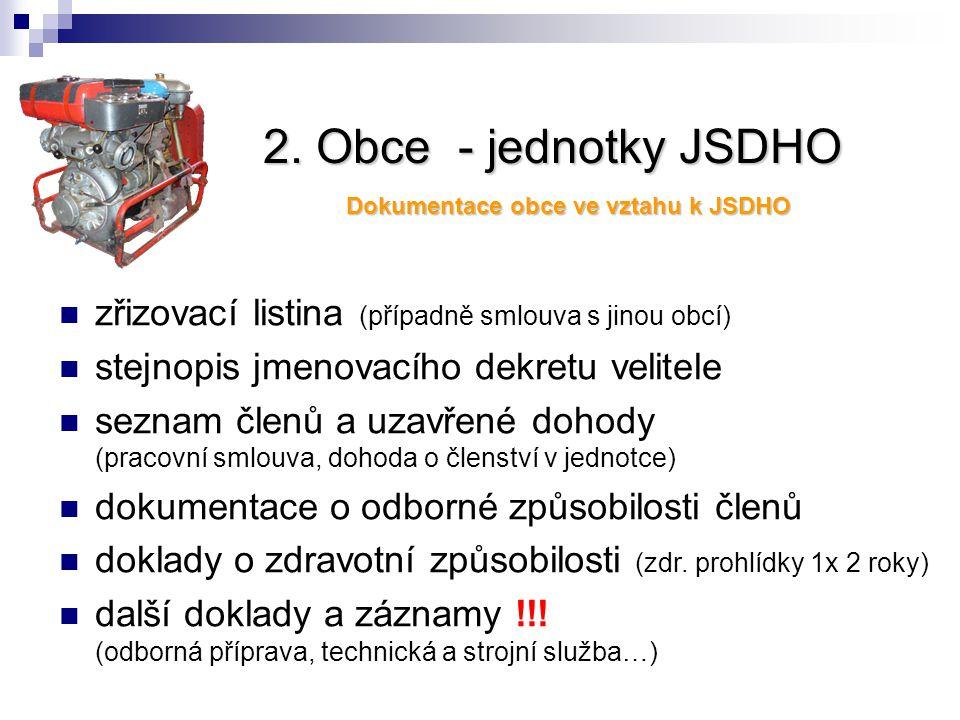 2. Obce - jednotky JSDHO Dokumentace obce ve vztahu k JSDHO. zřizovací listina (případně smlouva s jinou obcí)