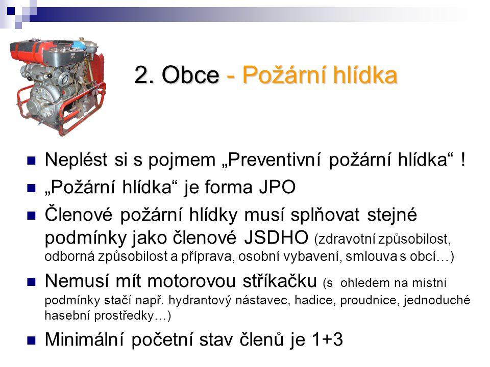 """2. Obce - Požární hlídka Neplést si s pojmem """"Preventivní požární hlídka ! """"Požární hlídka je forma JPO."""