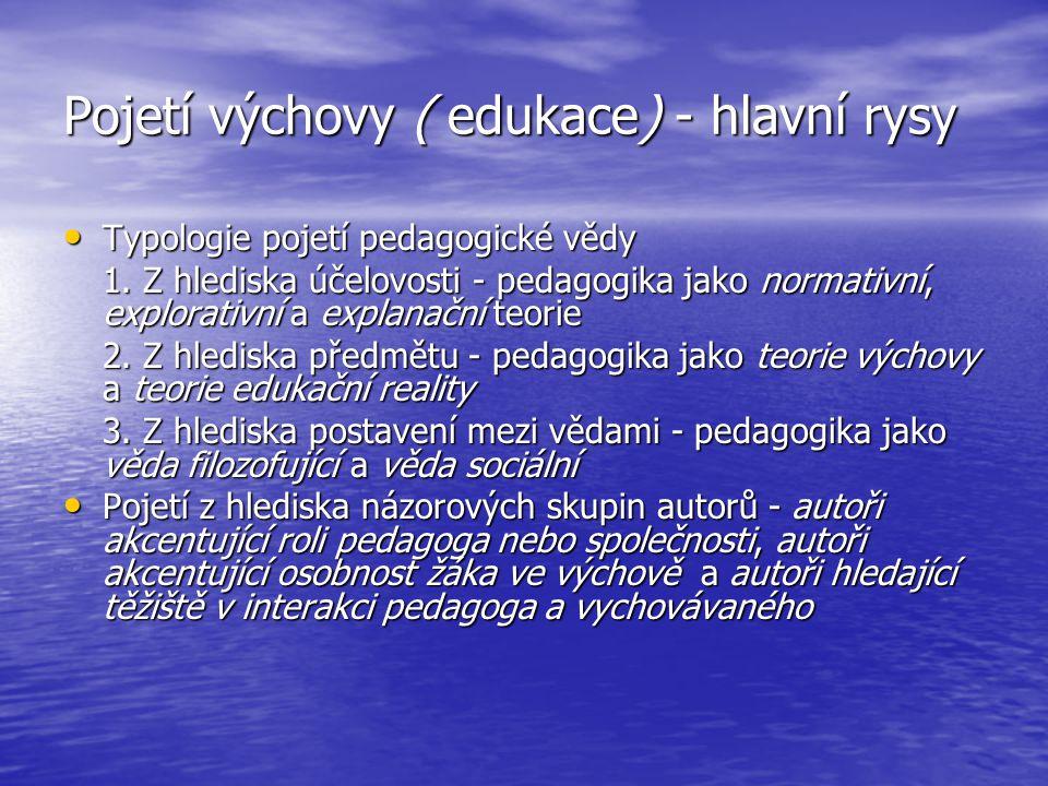 Pojetí výchovy ( edukace) - hlavní rysy