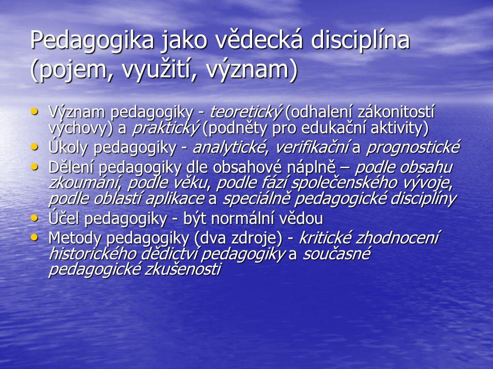 Pedagogika jako vědecká disciplína (pojem, využití, význam)