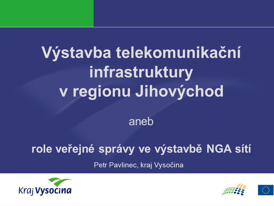 Výstavba telekomunikační infrastruktury v regionu Jihovýchod aneb role veřejné správy ve výstavbě NGA sítí