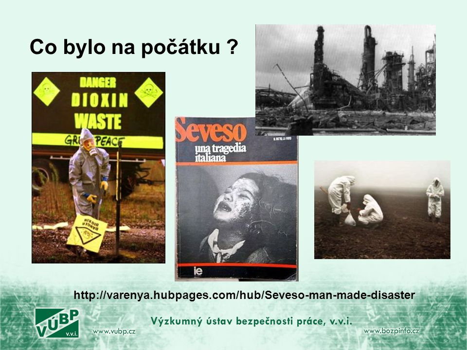 Co bylo na počátku http://varenya.hubpages.com/hub/Seveso-man-made-disaster