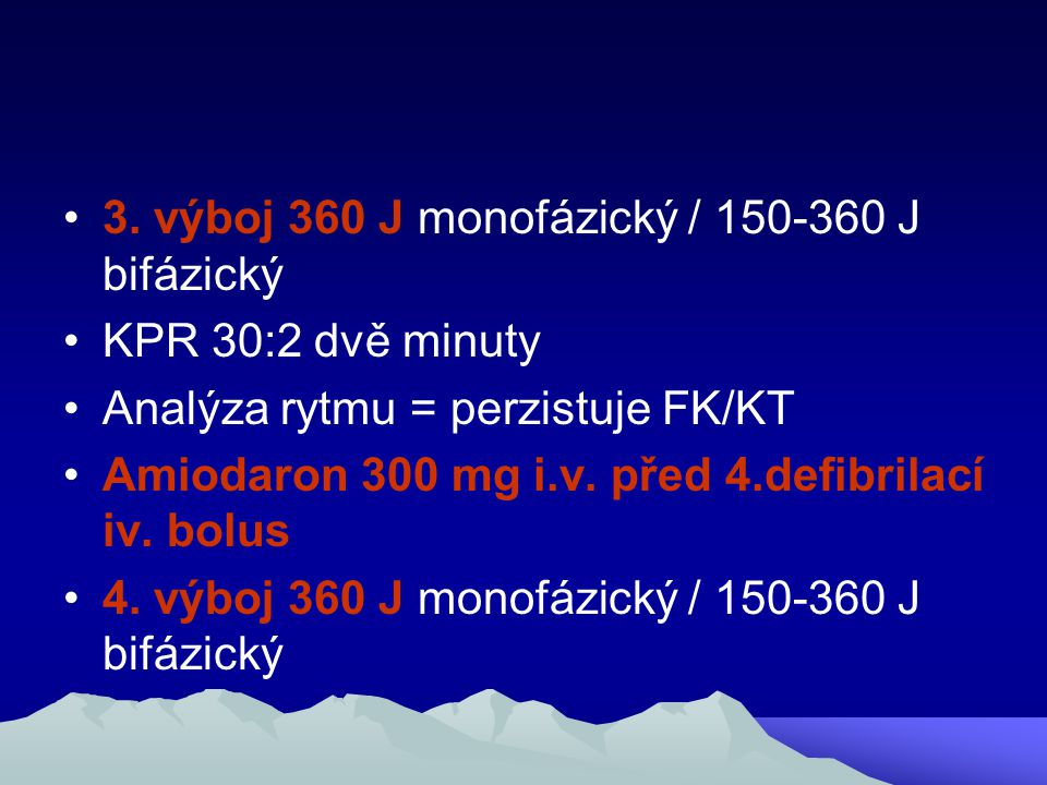3. výboj 360 J monofázický / 150-360 J bifázický