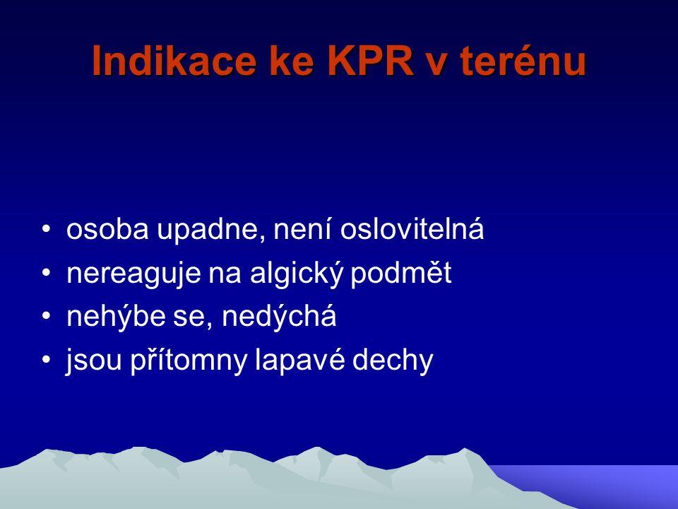 Indikace ke KPR v terénu