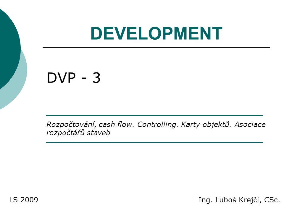 DEVELOPMENT DVP - 3. Rozpočtování, cash flow. Controlling. Karty objektů. Asociace rozpočtářů staveb.