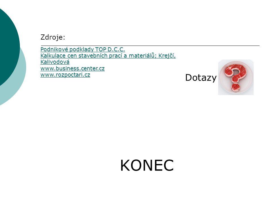 KONEC Dotazy Zdroje: Podnikové podklady TOP D.C.C.