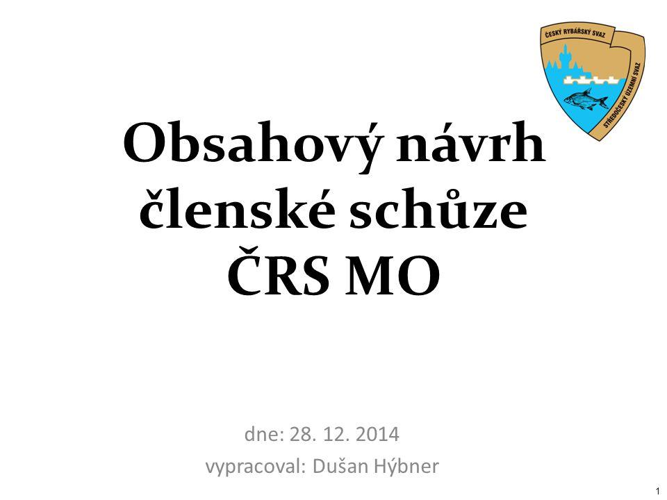 Obsahový návrh členské schůze ČRS MO