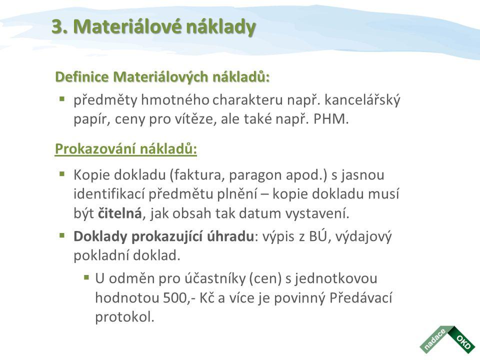 3. Materiálové náklady Definice Materiálových nákladů: