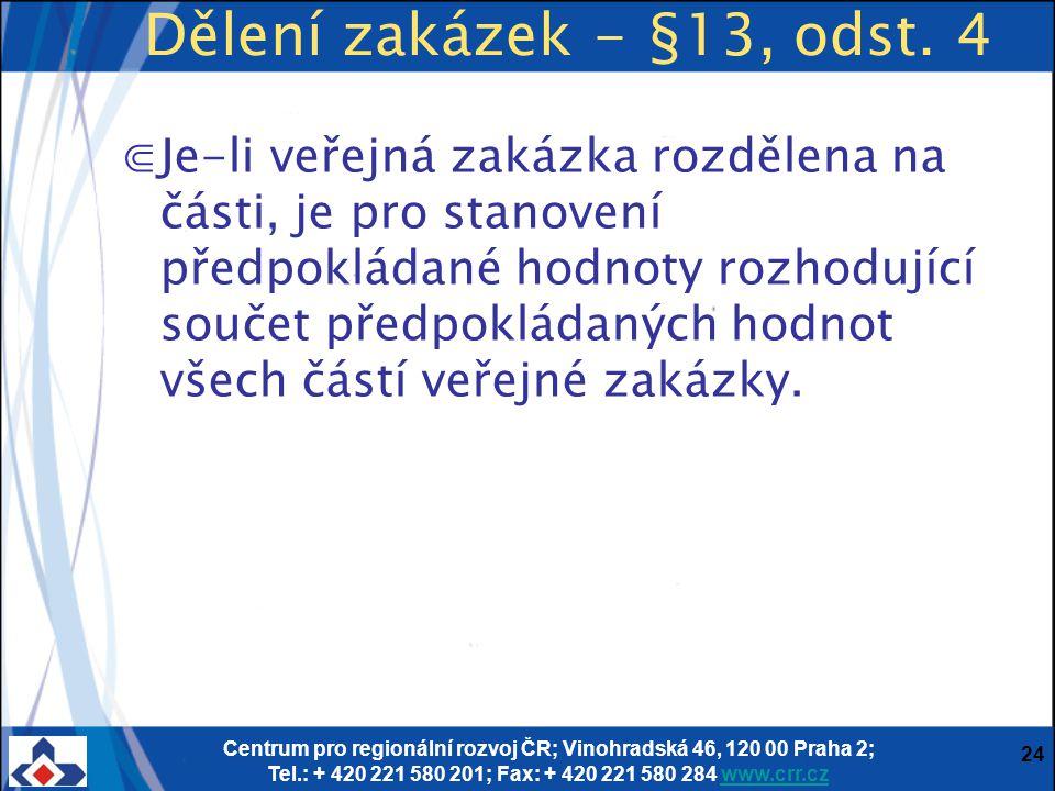 Dělení zakázek - §13, odst. 4