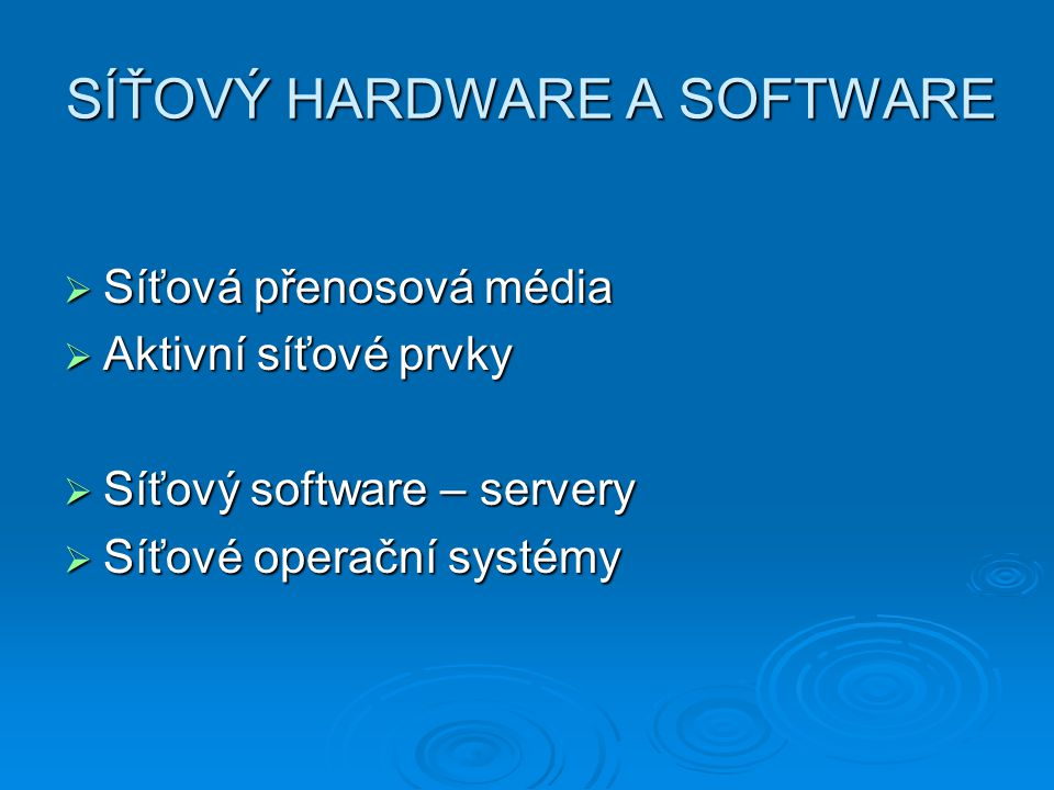 SÍŤOVÝ HARDWARE A SOFTWARE