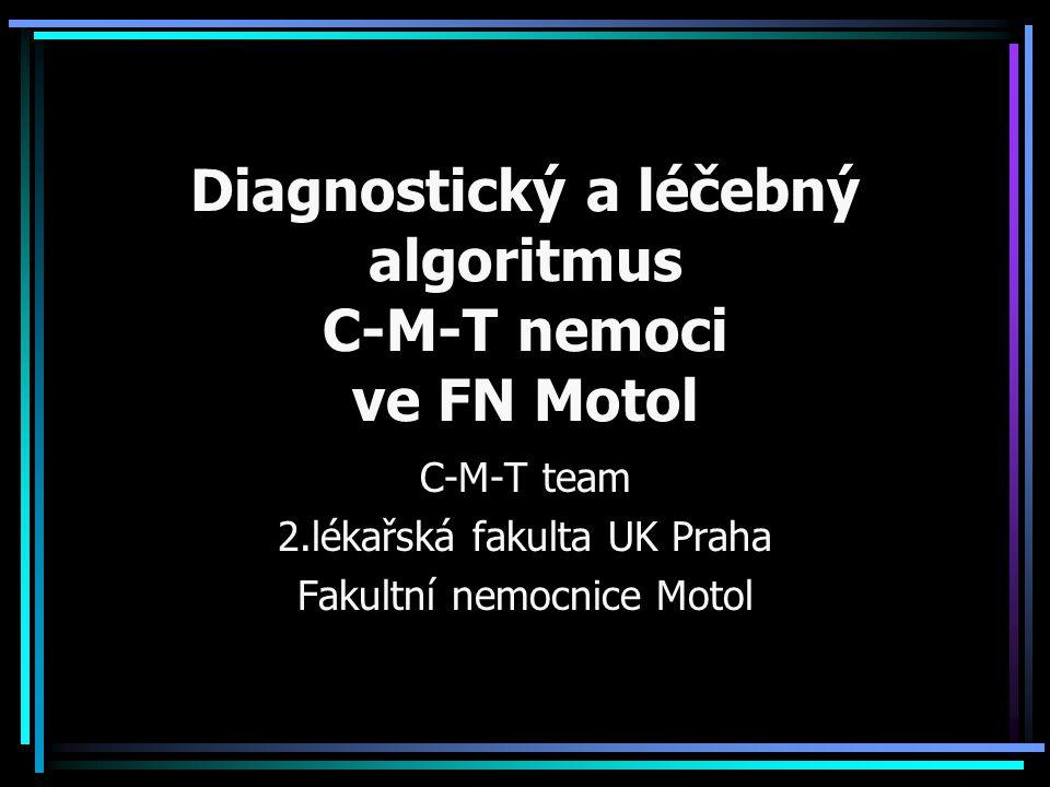Diagnostický a léčebný algoritmus C-M-T nemoci ve FN Motol